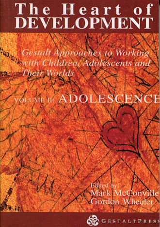 The Heart of Development: Gestalt Approaches to Working with Children, Adolescents and Their Worlds